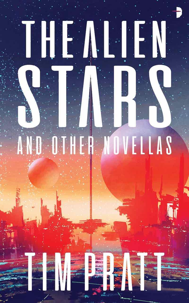 Tim Pratt The Alien Stars Axiom The Wrong Stars The Dreaming Stars The Forbidden Stars