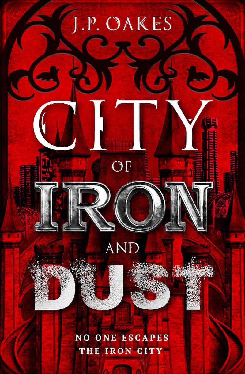 J.P. Oakes City Of Iron And Dust
