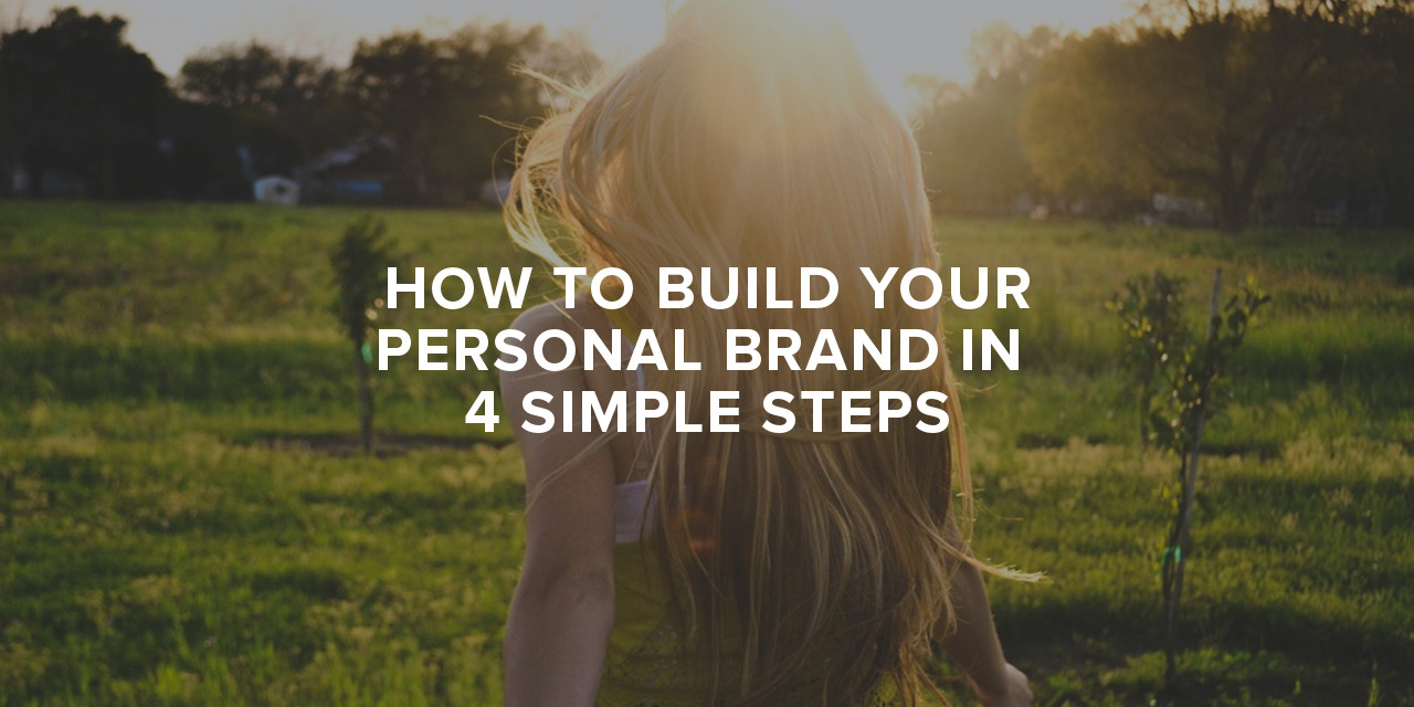 how to build your personal brand in 4 simple steps