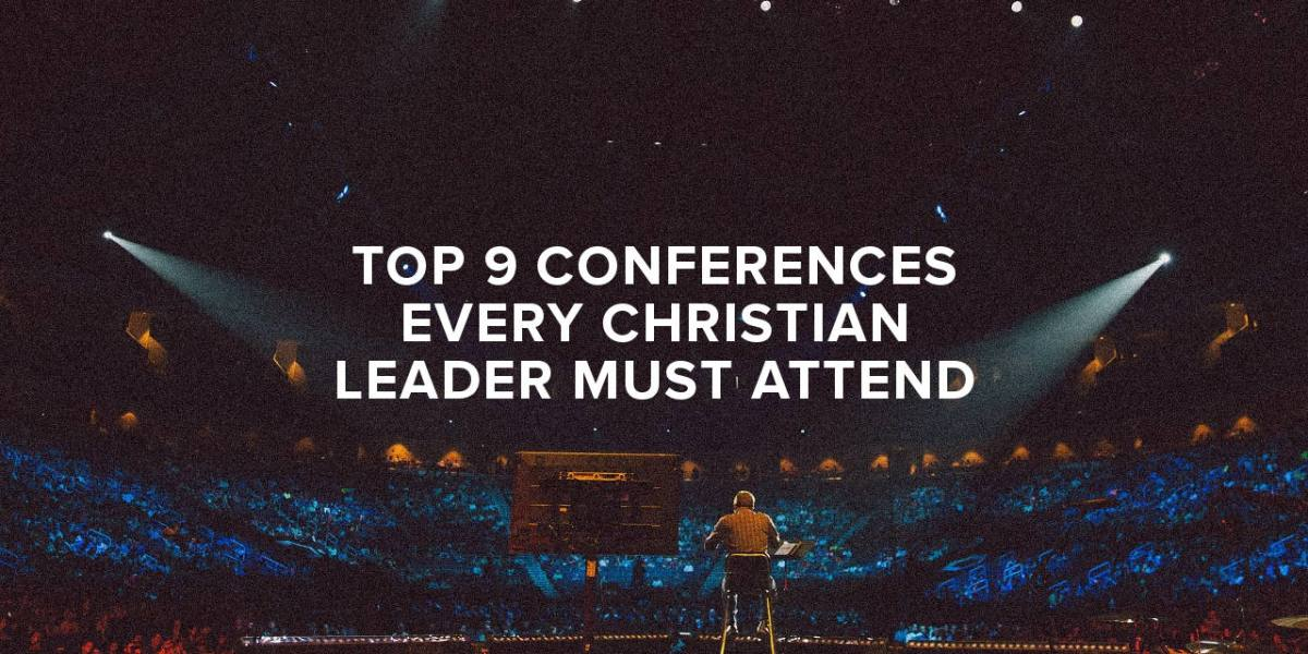 Top 9 Conferences Every Christian Leader Must Attend