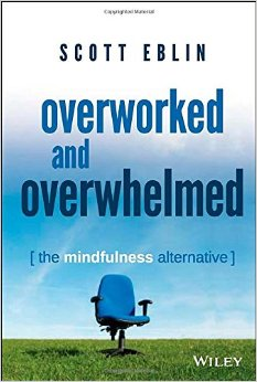 Overworked and Overwhelmed- The Mindfulness Alternative