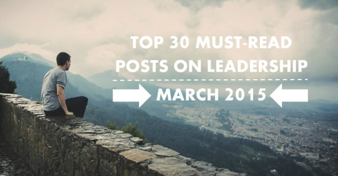 top-30-must-read-posts-on-leadership-march-2015_1