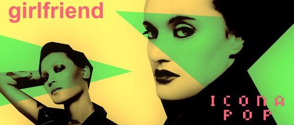 Icona-Pop-Girlfriend