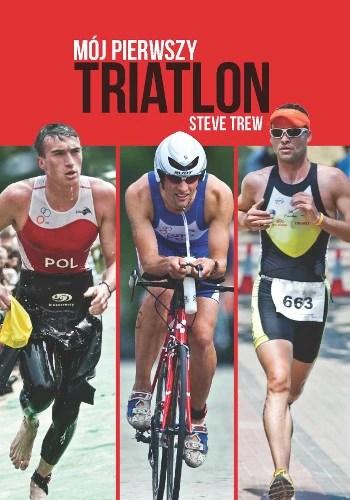 Mój pierwszy triatlon - Steve Trew