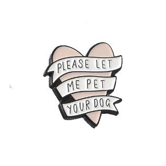 Let me pet your dog enamel pin