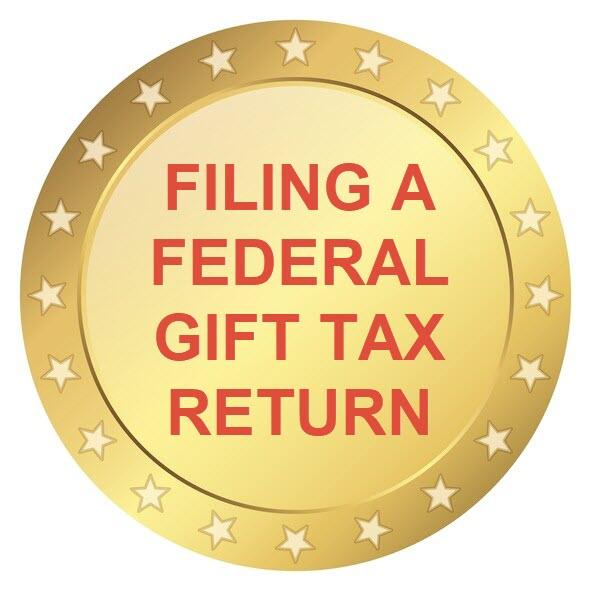 Filing a Federal Gift Tax Return