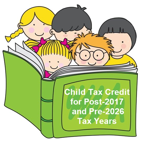 Child Tax Credit for Post-2017 and Pre-2026 Tax Years