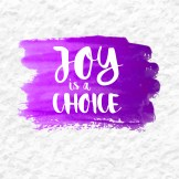 """""""Joy is a Choice"""" quote over a purple watercolor brush wash. Inspirational saying."""