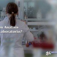 ¿Qué es un Análisis Clínico de Laboratorio?