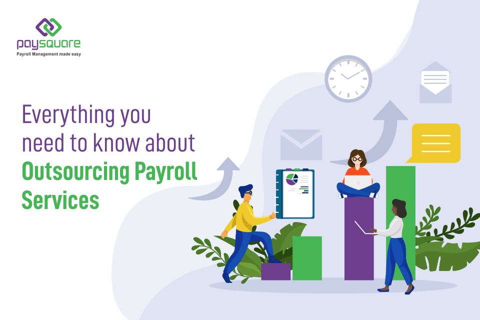 Read more about the article Everything You Need To Know About Outsourcing Payroll Services