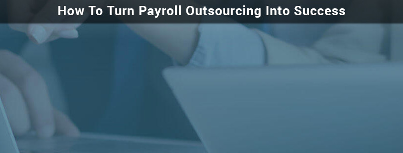 How-To-Turn-Payroll-Outsourcing-Into-Success