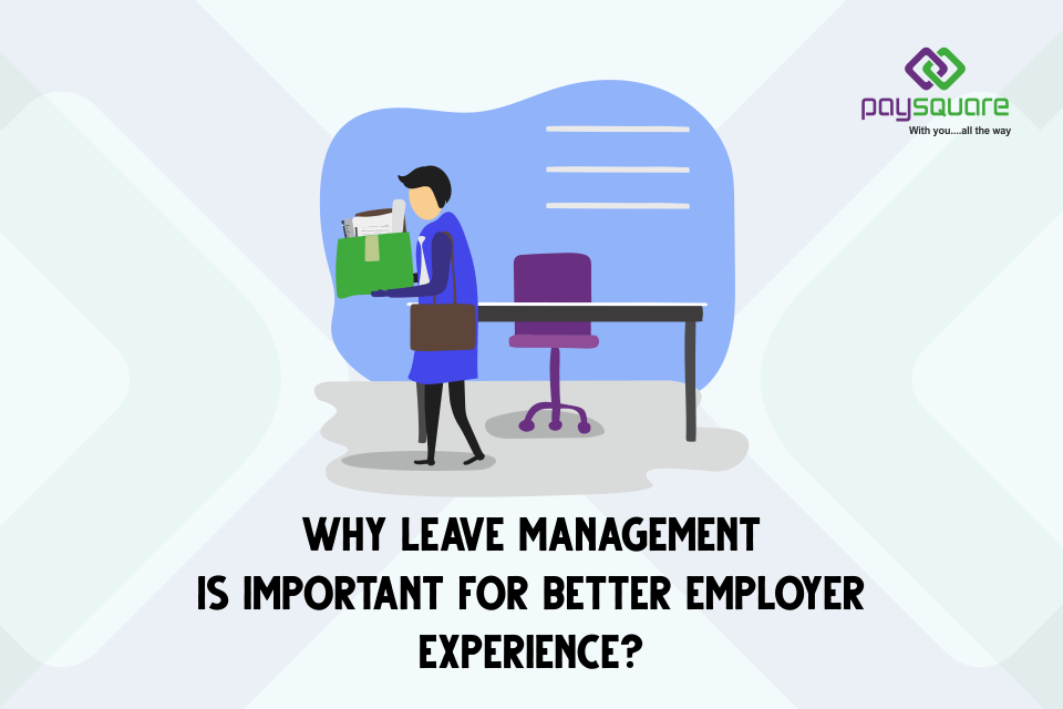 Read more about the article Why Leave Management Is the Important to a Better employer Experience?