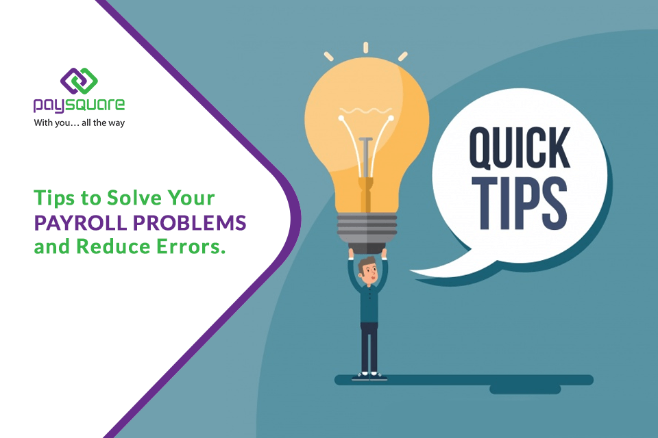 Read more about the article Tips to Solve Your Payroll Problems and Reduce Errors