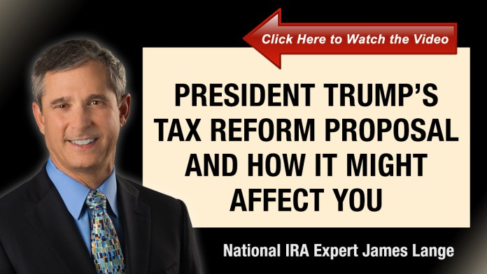 President Trumps Tax Reform Proposal and How it Might Affect You James Lange
