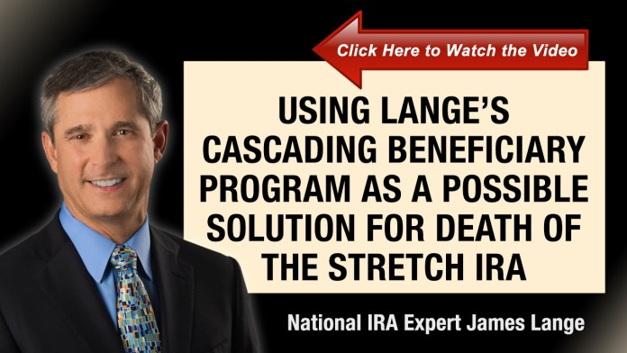Using Langes Cascading Beneficiary Program as a Possible Solution for Death of the Stretch IRA James Lange