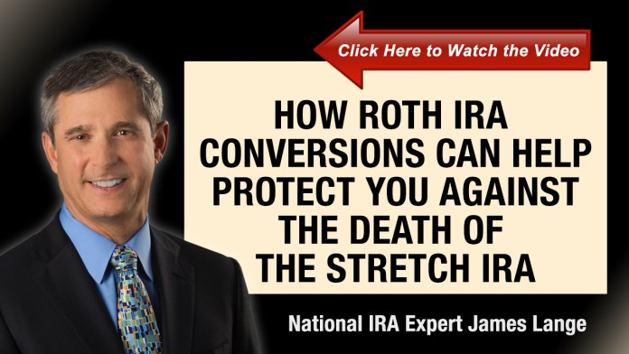 Roth IRA Conversions and the Death of the Stretch IRA James Lange Pgh