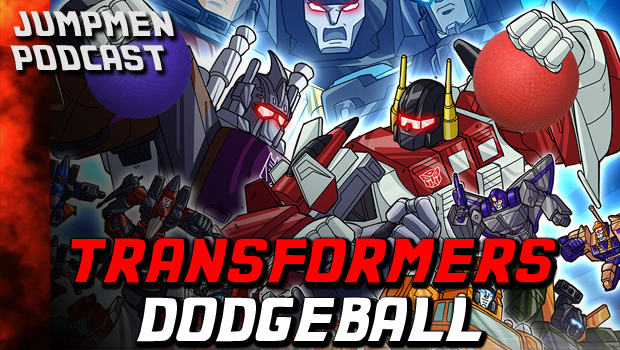 ep 129: Transformers Dodgeball