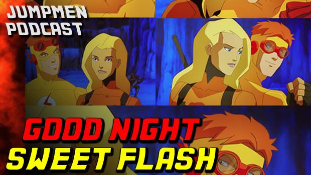 ep 134: Good Night Sweet Flash