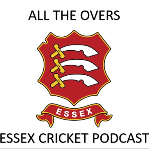 All the Overs – Essex Cricket Podcast
