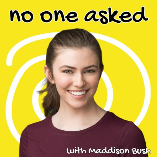 No One Asked with Maddison Bush