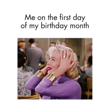 its my birthday month meme