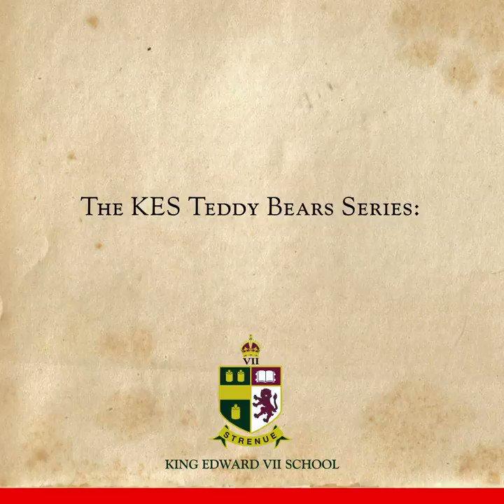 Image for the Tweet beginning: The @KingEdVIISchool Teddy Bears Series: