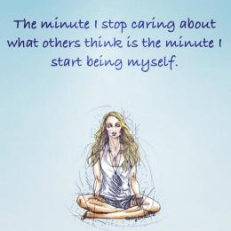 Image result for the minute you stop caring what others think
