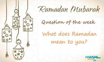 What does Ramadan mean to you?