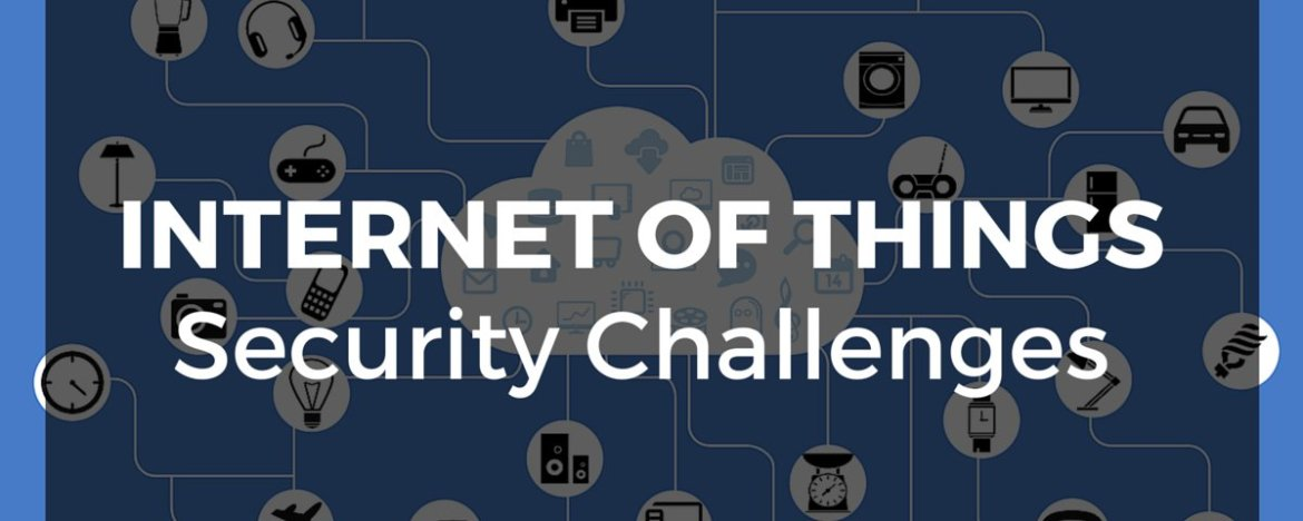 Internet of Things – Security Challenges | #Analytics #IoT #RT