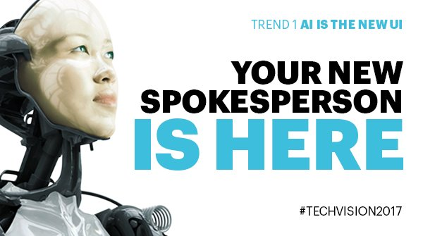 #TechVision2017 trend 1: #AI is about to become your company's digital spokesperson.