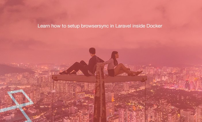 Learn how to setup browsersync in Laravel inside Docker  #laravel #php #angularjs #jquery