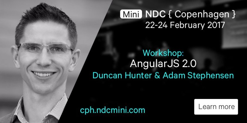 Attend Duncan Hunters 2-day AngularJS 2.0 workshop at NDC Mini CPH, 22-24 Feb.More info at