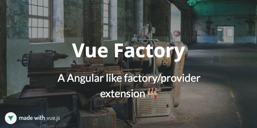 A AngularJS like Factory/Provider Extension for #vuejs 🏭🌟 -