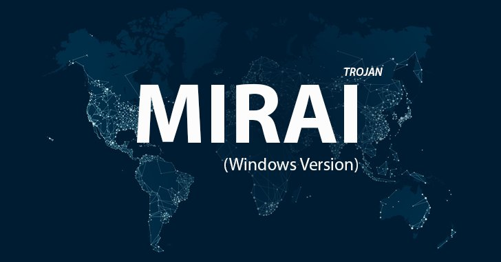 A New Windows Trojan is spreading #MIRAI malware to hack more #IoT Devices  #hacking