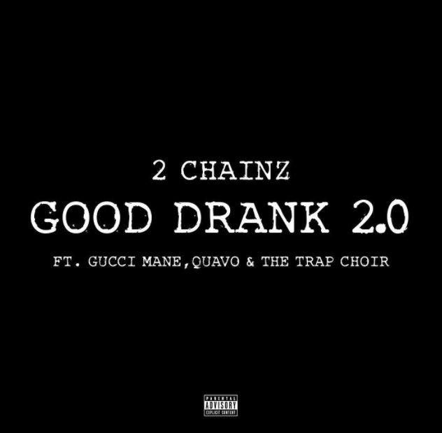 2 Chainz – Good Drank 2.0 Lyrics Ft. Quavo & Gucci Mane