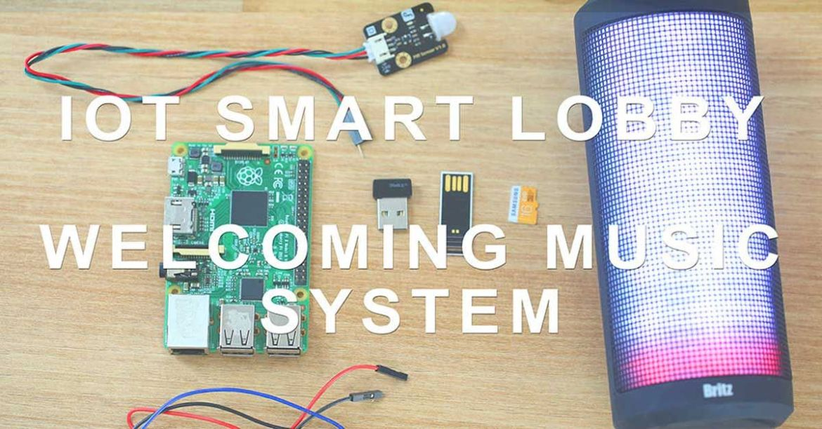 IoT Smart Lobby - Welcoming Music System
