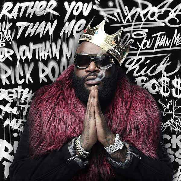 Rick Ross – Rather You Than Me Tracklist And Album Art