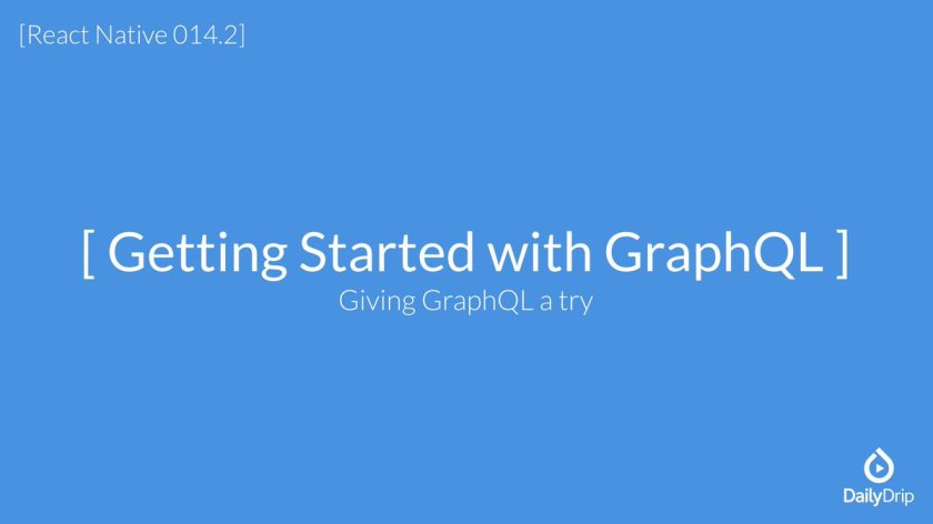 Getting Started with GraphQL - @reactnative -