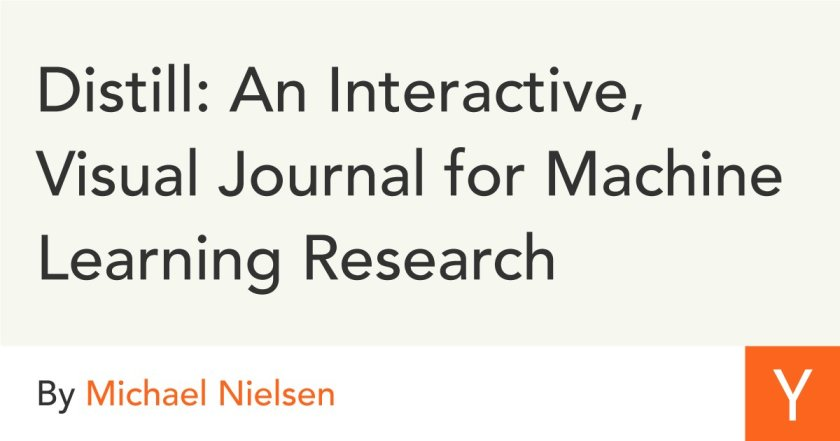 Distill: An Interactive, Visual Journal for Machine Learning Research - @michael_nielsen