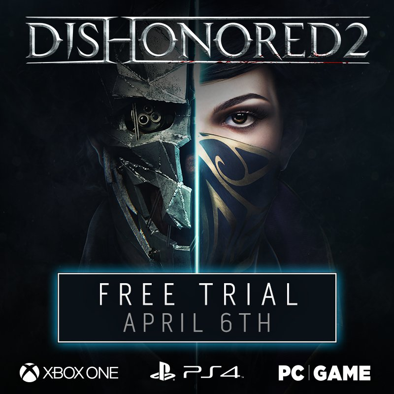 Dishonored 2 Trial Version is nearly here - Details