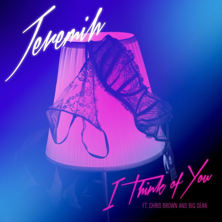 Jeremih – I Think Of You Lyrics ft. Chris Brown, Big Sean