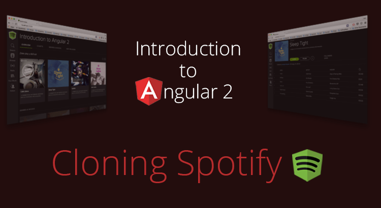 Complete serie of articles about Angular 2. Cloning @Spotify with Angular2  @angularjs