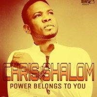 New Video: Chris Shalom - Power Belongs To You| @shalom_chris, @SelahAfrik
