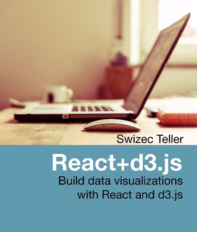 [New Book] Build data visualizations with #reactjs and #d3js by @Swizec.