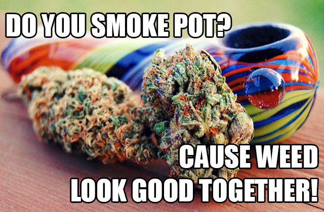 10 HIGH-larious Pick-Up Lines for Stoners!