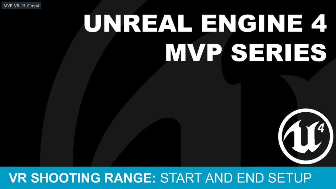MVP #VR Shooting Gallery #15 - Start And End Setup ( #UE4 )