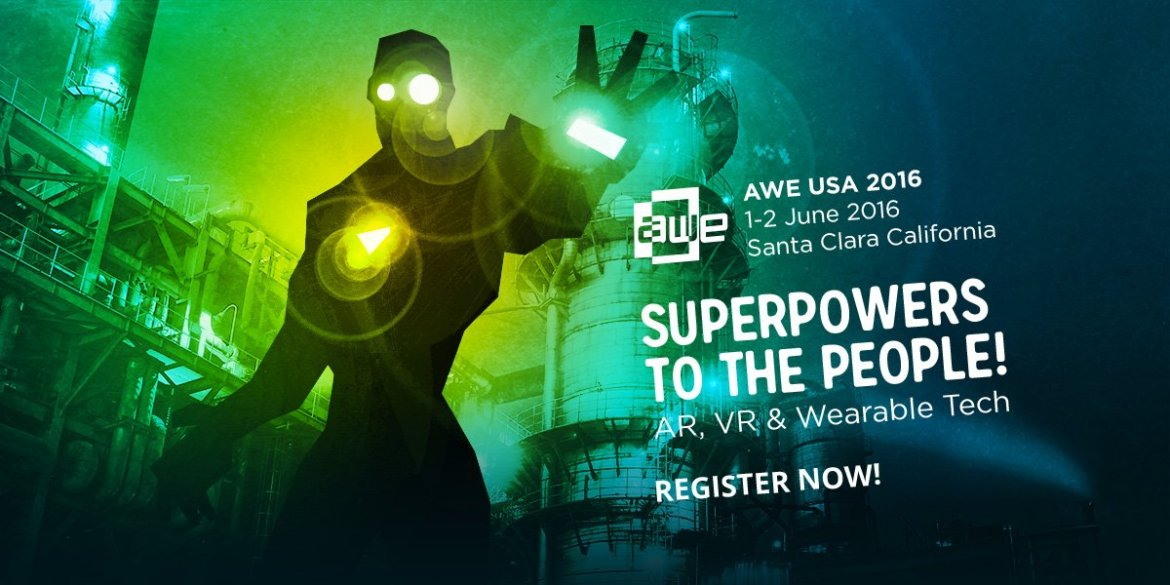 Join us at AWE USA June 1-2 to demo the latest in AR, VR and wearable tech  #AR #VR #AWE2016