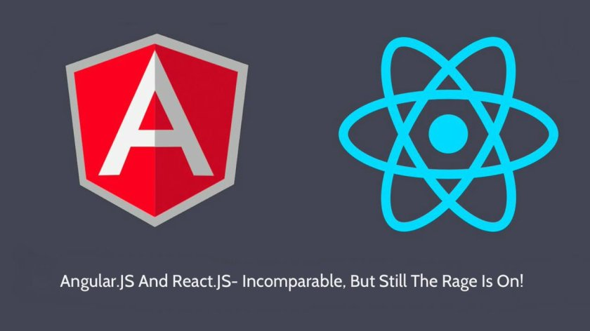 #AngularJS And #ReactJS - Incomparable, But Still The Rage Is On!