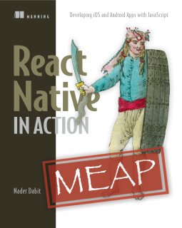 New MEAP! React Native in Action by Nader Dabit  @manningbooks #reactnative @dabit3