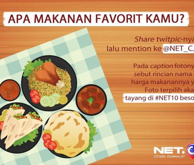 Net On Kamu Jg Bs Share Makanan Favorit Kalian Kirim Ke Net_cj Foto Terpilih Akan Tayang Bsk Di Net Net_cj Httpst Coajgbtbjss